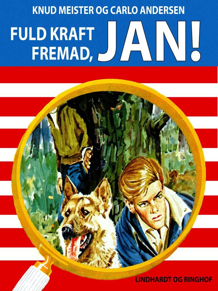 Fuld kraft fremad, Jan! af Knud Meister og Carlo Andersen