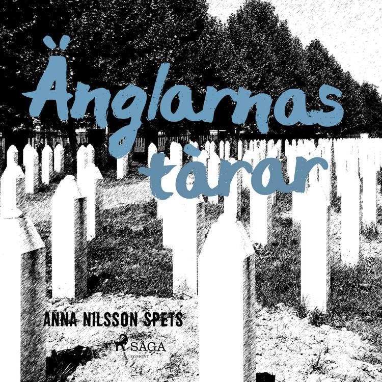Änglarnas tårar af Anna Nilsson Spets