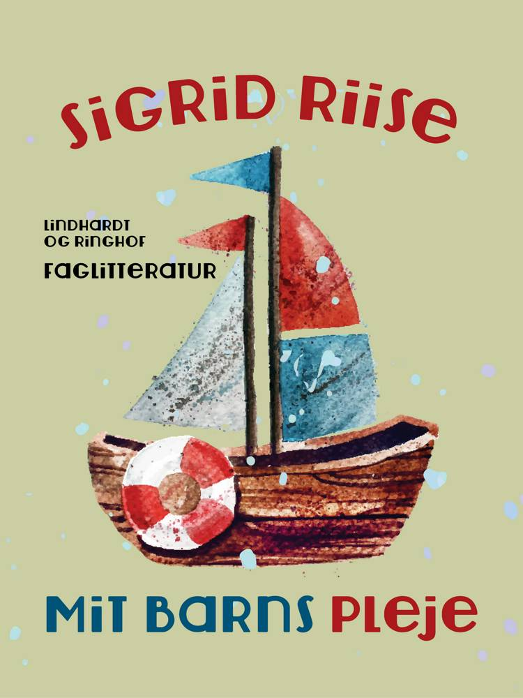 Mit barns pleje af Sigrid Riise