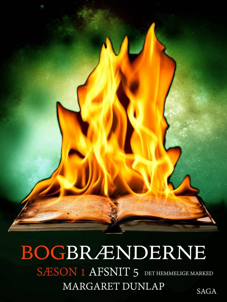 Bogbrænderne: Det Hemmelige Marked 5 af Margaret Dunlap
