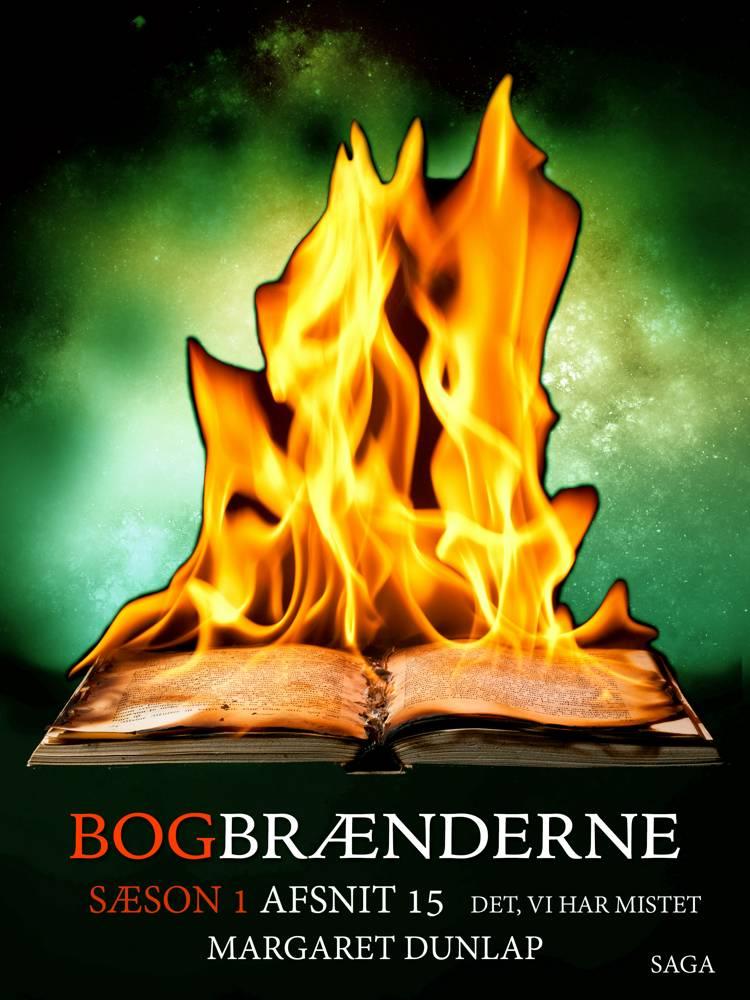 Bogbrænderne: Det, vi har mistet 15 af Margaret Dunlap
