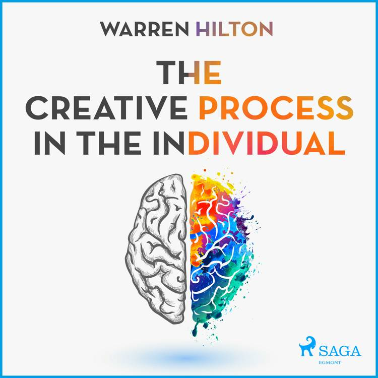 The Creative Process In The Individual af Warren Hilton