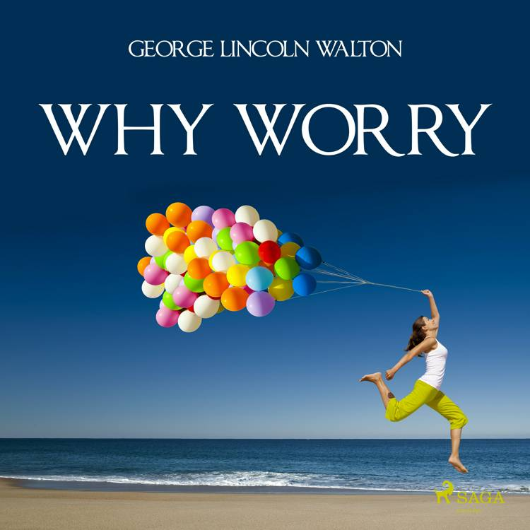 Why Worry af George Lincoln Walton