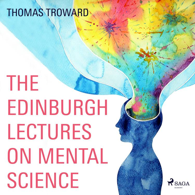 The Edinburgh Lectures on Mental Science af Thomas Troward
