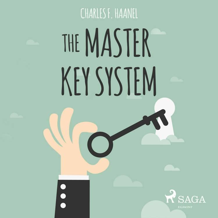 The Master Key System af Charles F. Haanel