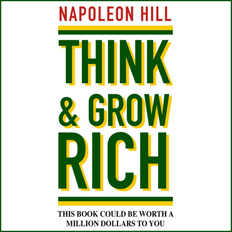Think and Grow Rich af Napoleon Hill