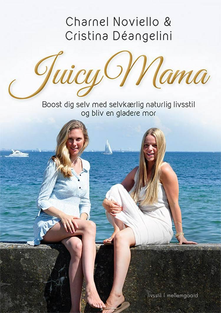 Juicy Mama af Charnel Noviello og Cristina Déangelini