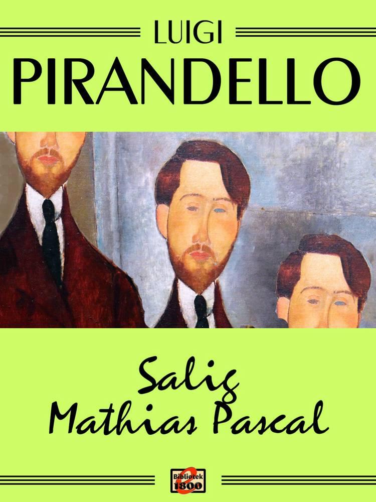 Salig Mathias Pascal af Luigi Pirandello