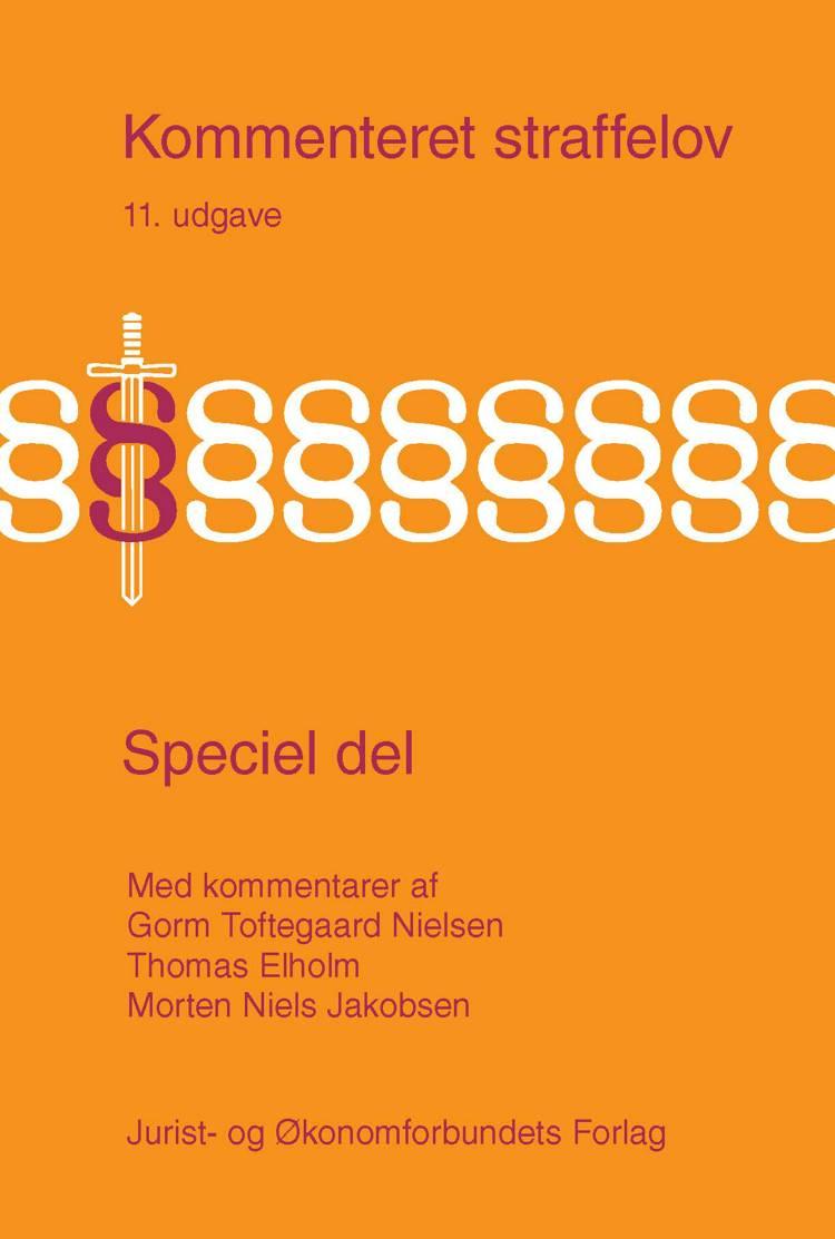 Kommenteret straffelov af Thomas Elholm, Gorm Toftegaard Nielsen, Morten Niels Jakobsen og Morten Niels Jakobsen og Lasse Lund Madsen