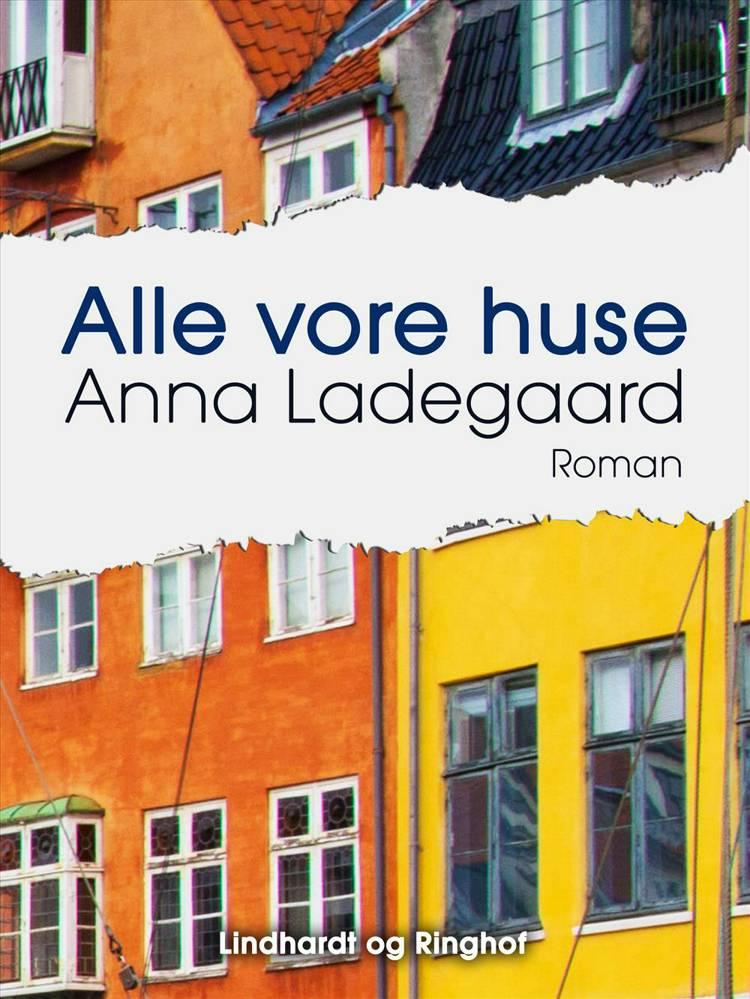Alle vore huse af Anna Ladegaard