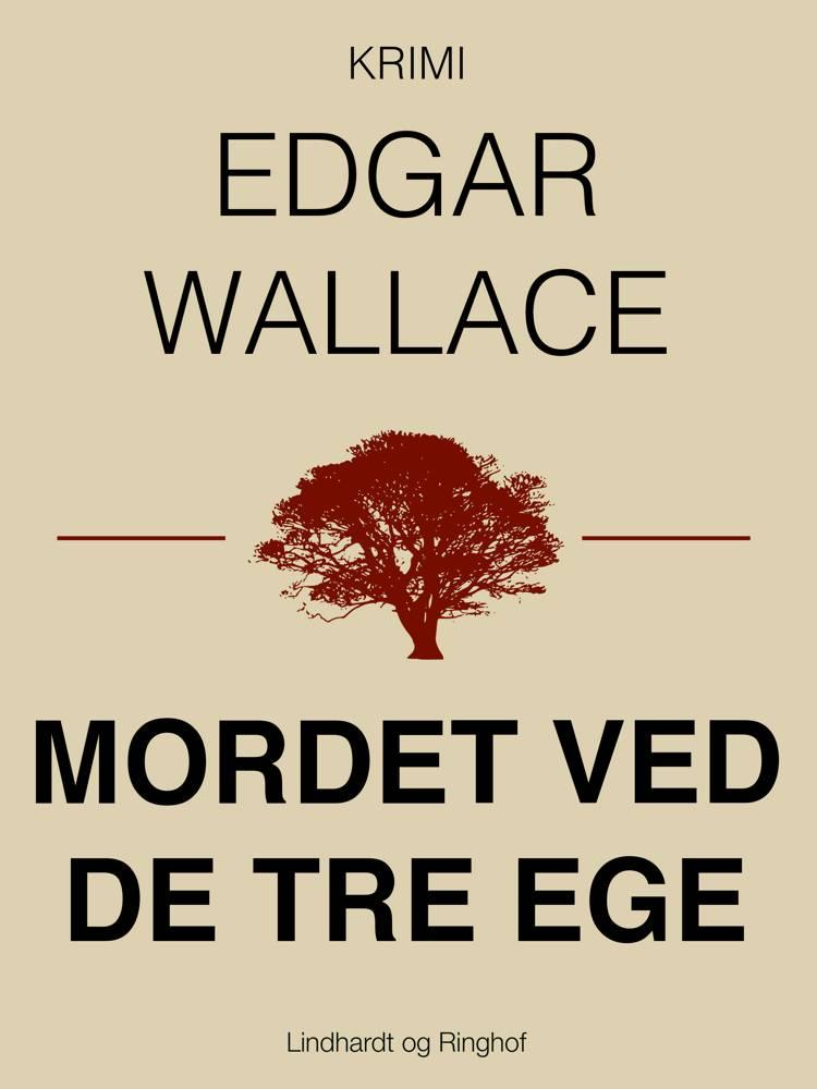 Mordet ved de tre ege af Edgar Wallace