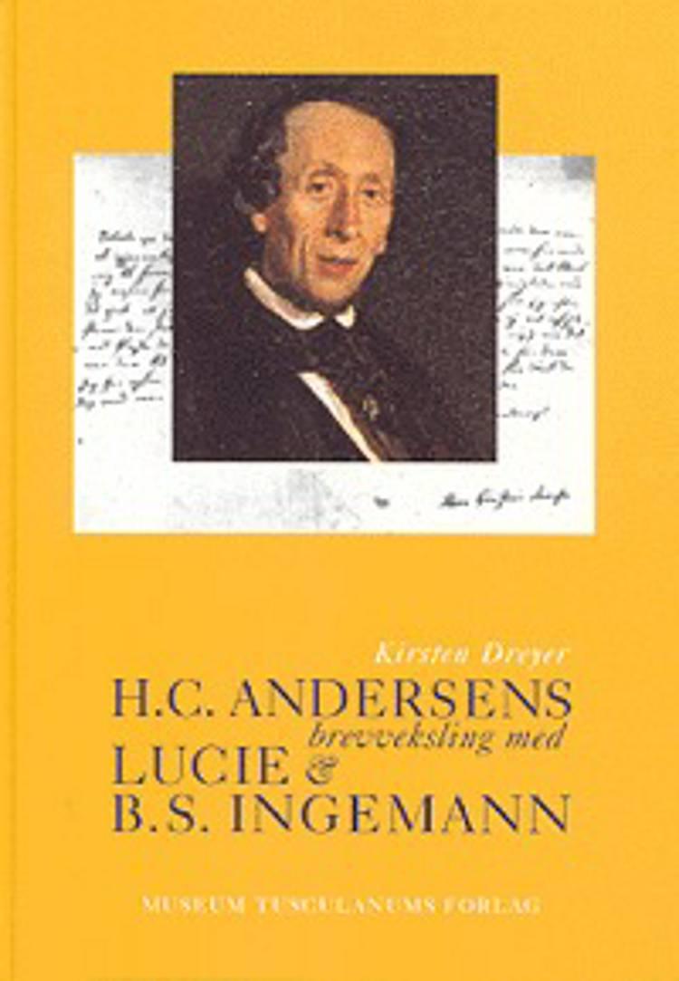 H.C. Andersens brevveksling med Lucie & B.S. Ingemann 1820-1853 af H.C. Andersen