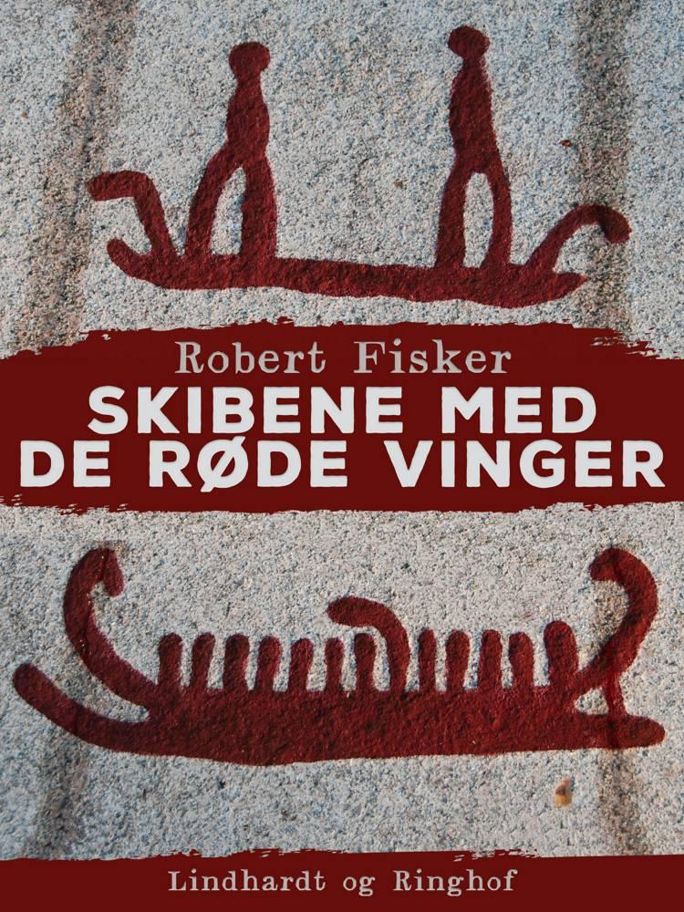 Skibene med de røde vinger af Robert Fisker