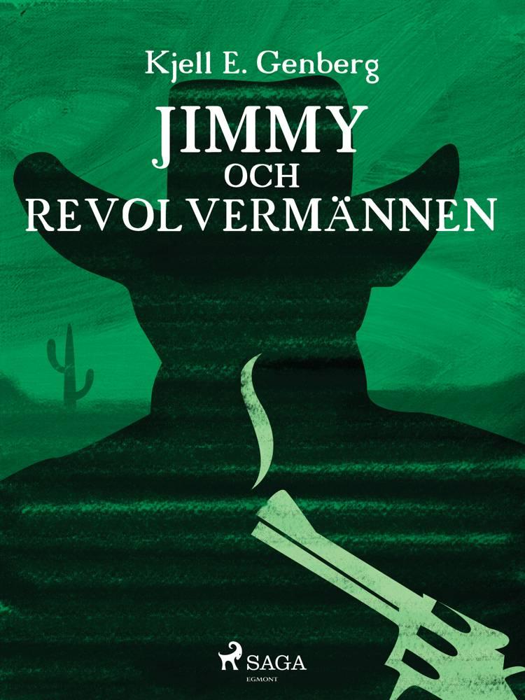 Jimmy och revolvermännen af Kjell E Genberg