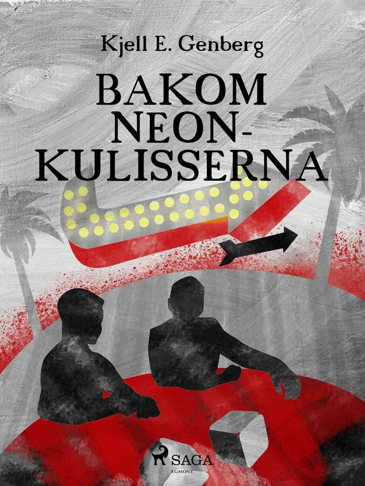 Bakom neonkulisserna af Kjell E Genberg