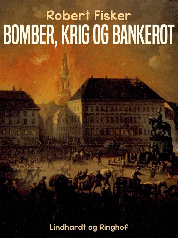 Bomber, krig og bankerot af Robert Fisker