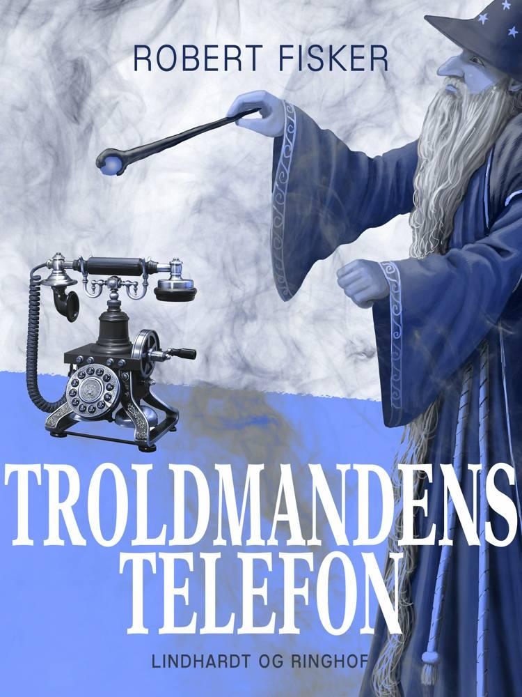 Troldmandens telefon af Robert Fisker