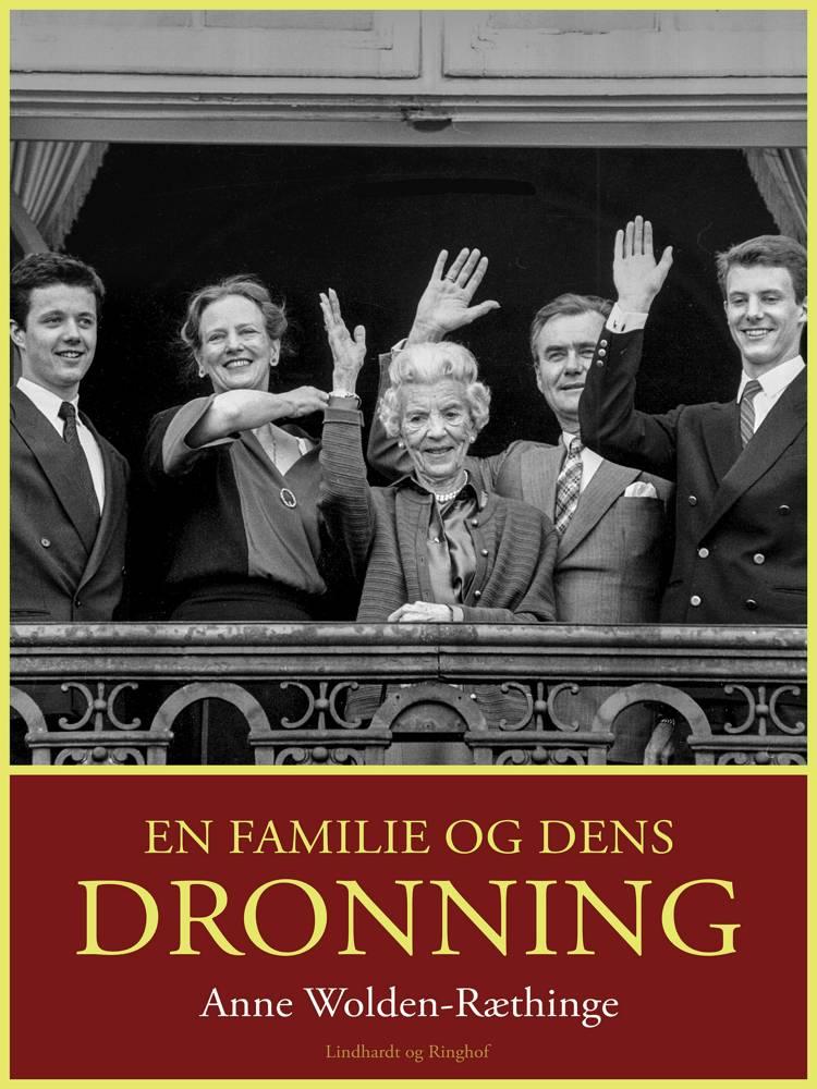 En familie og dens dronning af Anne Wolden Ræthinge og Anne Wolden-Ræthinge