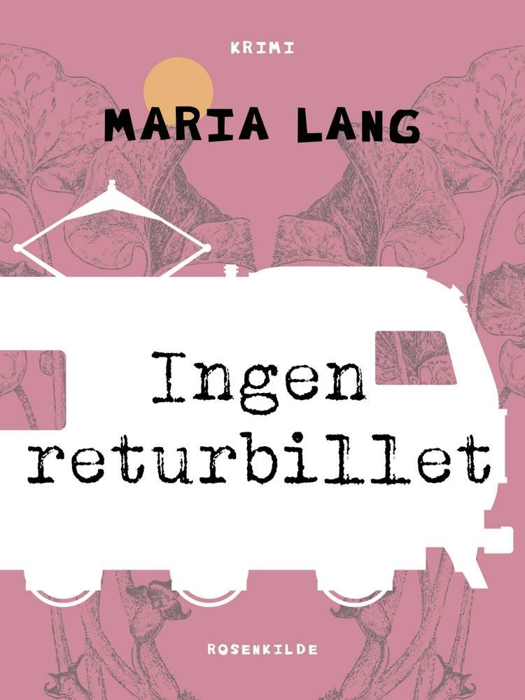 Ingen returbillet af Maria Lang