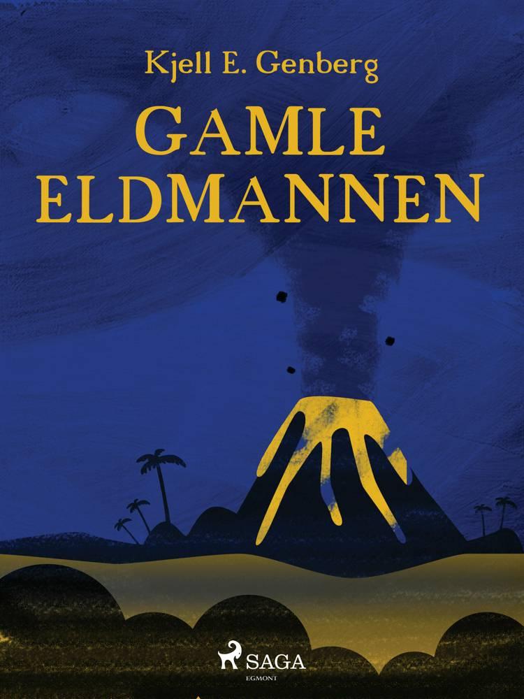 Gamle eldmannen af Kjell E Genberg