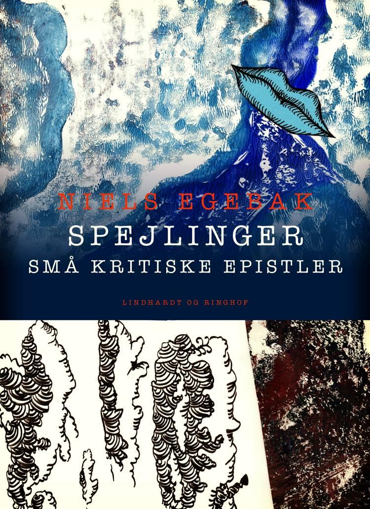 Spejlinger. Små kritiske epistler af Niels Egebak