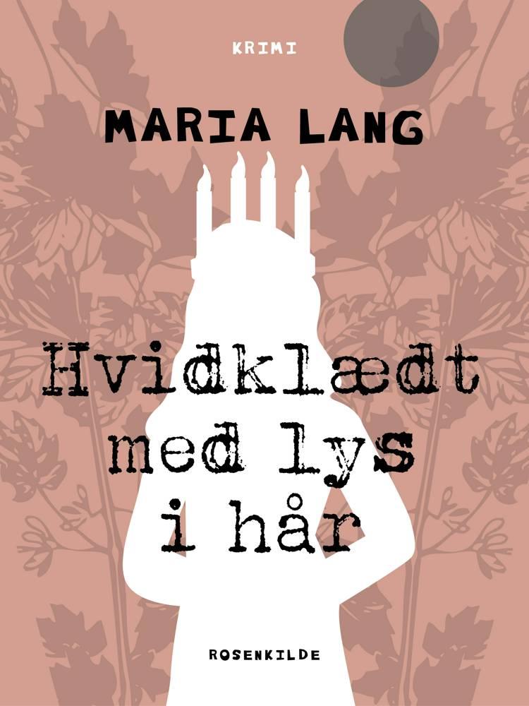 Hvidklædt med lys i hår af Maria Lang