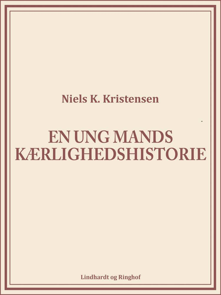 En ung mands kærlighedshistorie af Niels K. Kristensen