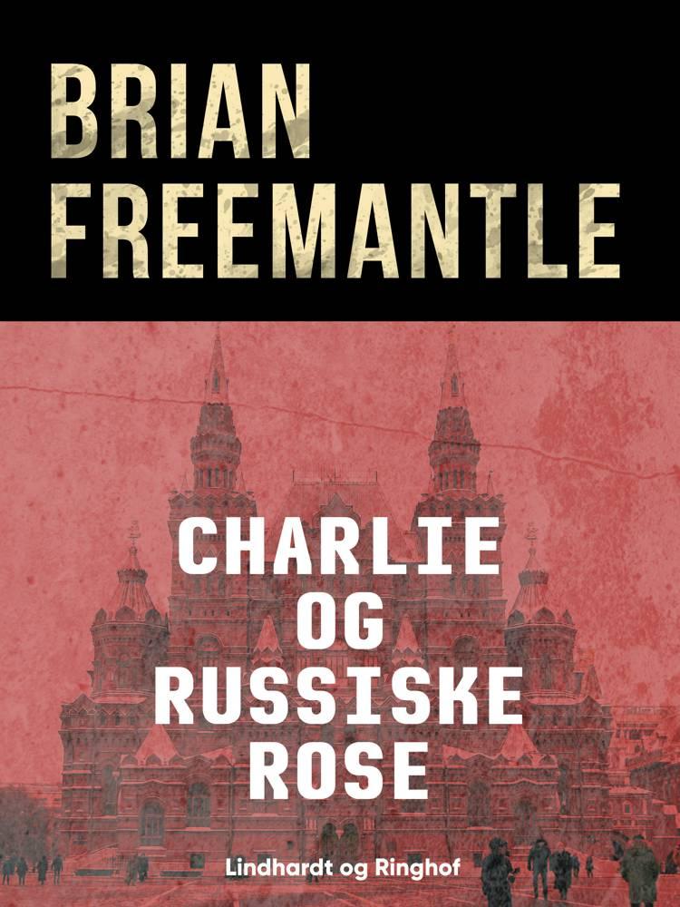 Charlie og russiske rose af Brian Freemantle