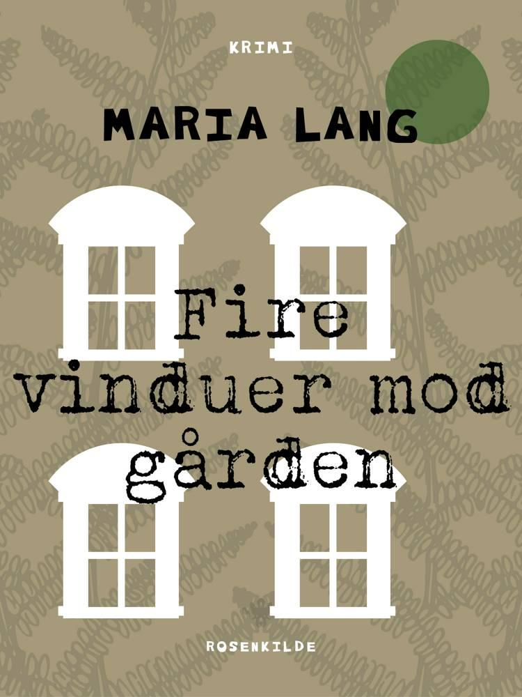 Fire vinduer mod gården af Maria Lang