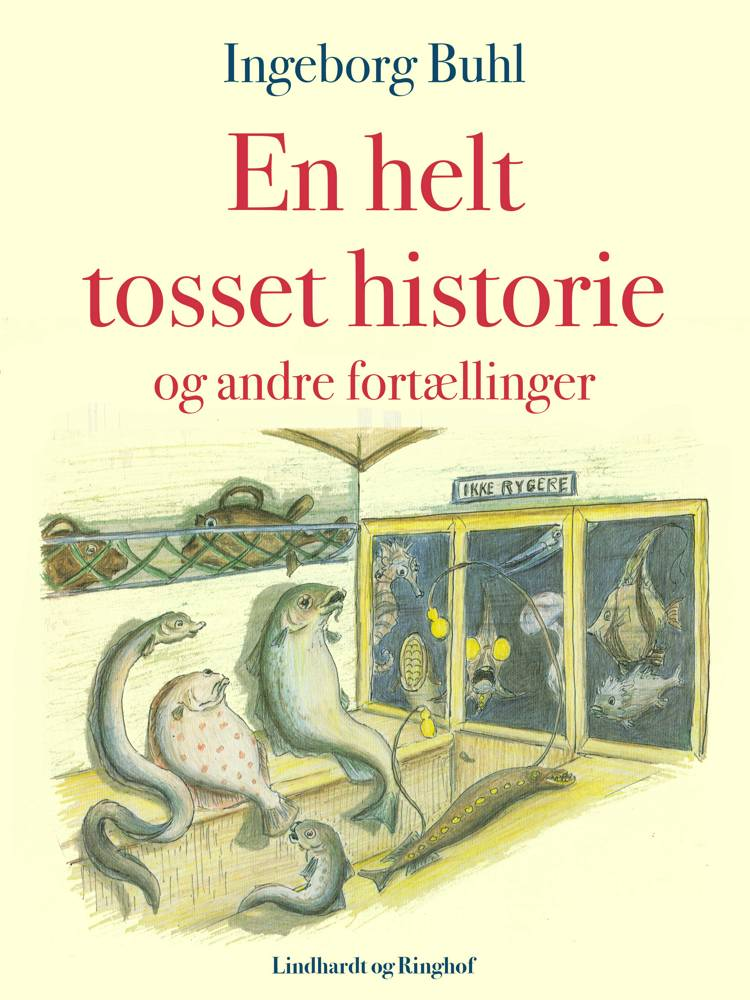 En helt tosset historie og andre fortællinger af Ingeborg Buhl