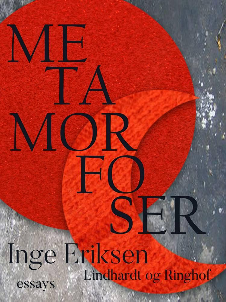 Metamorfoser af Inge Eriksen