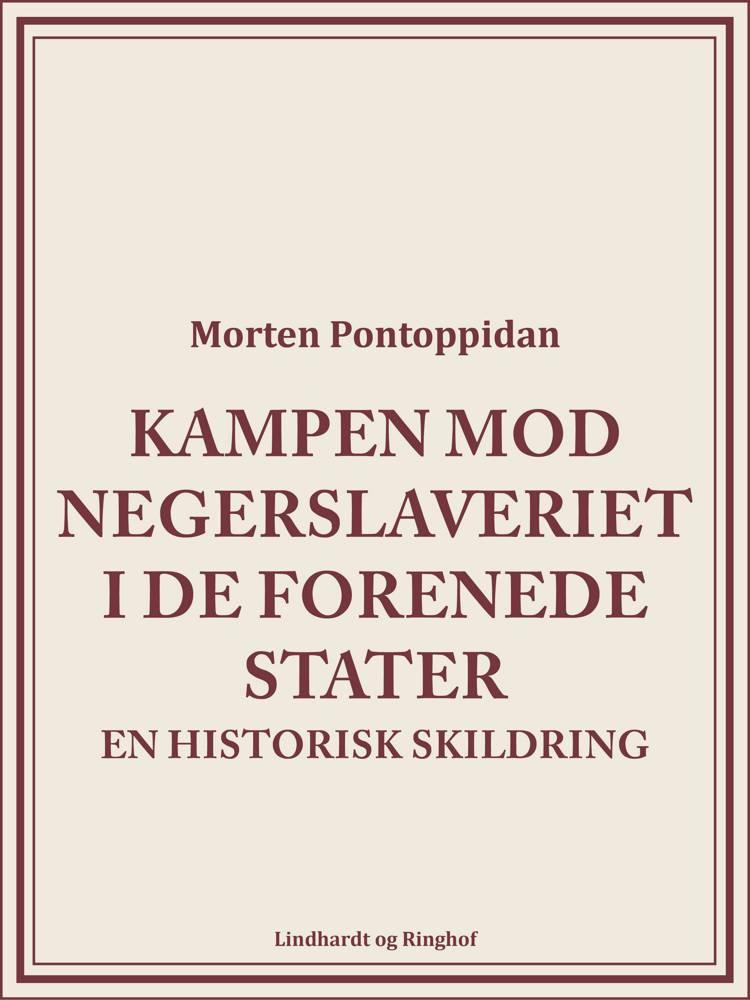 Kampen mod negerslaveriet i De Forenede Stater af Morten Pontoppidan