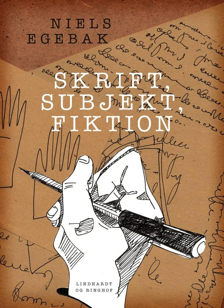 Skrift, subjekt, fiktion af Niels Egebak