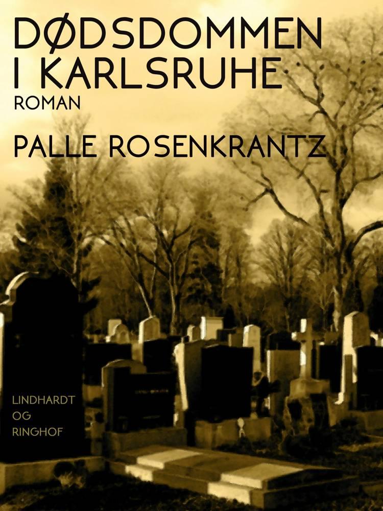 Dødsdommen i Karlsruhe. Et moderne retsdrama af Palle Adam Vilhelm Rosenkrantz