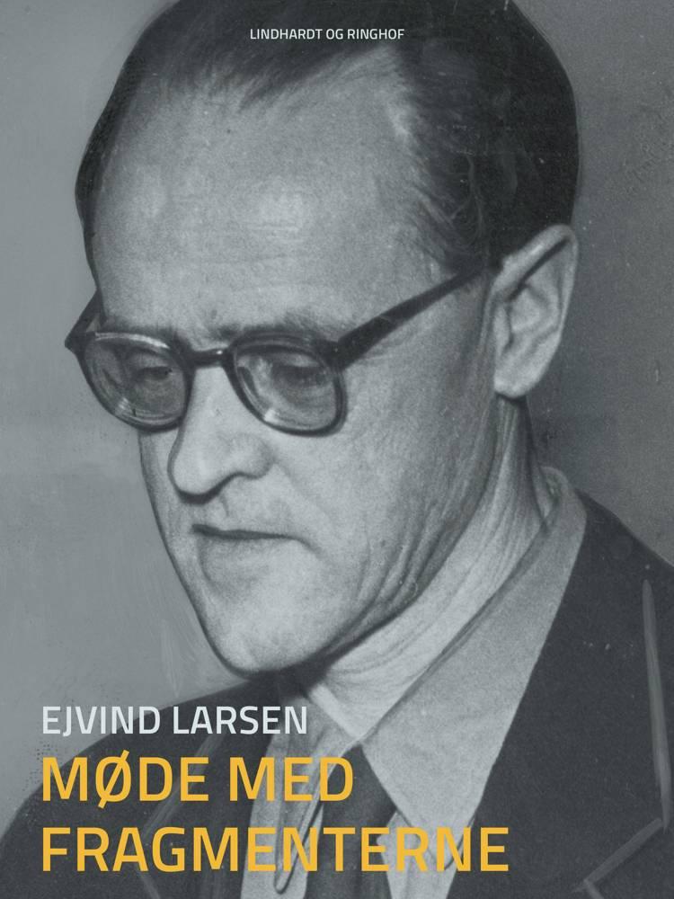 Møde med fragmenterne af Ejvind Larsen