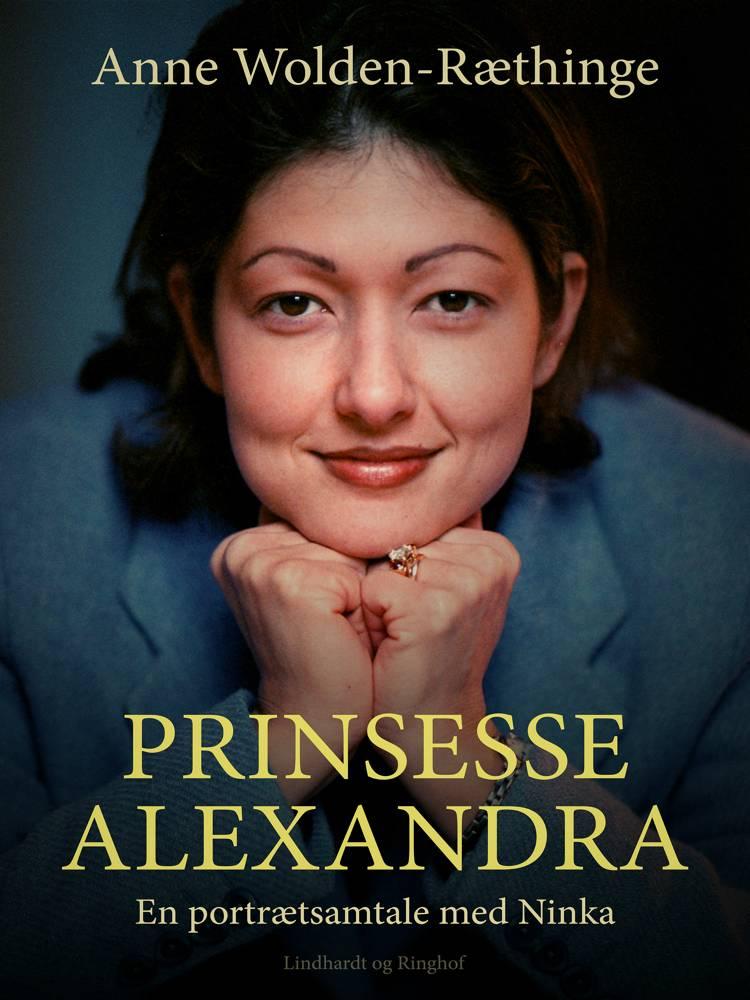 Prinsesse Alexandra - en portrætsamtale med Ninka af Anne Wolden-Ræthinge