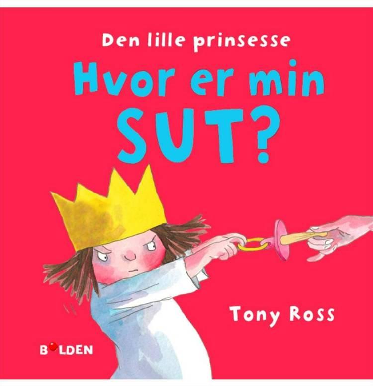 Den lille prinsesse: Hvor er min sut? af Tony Ross