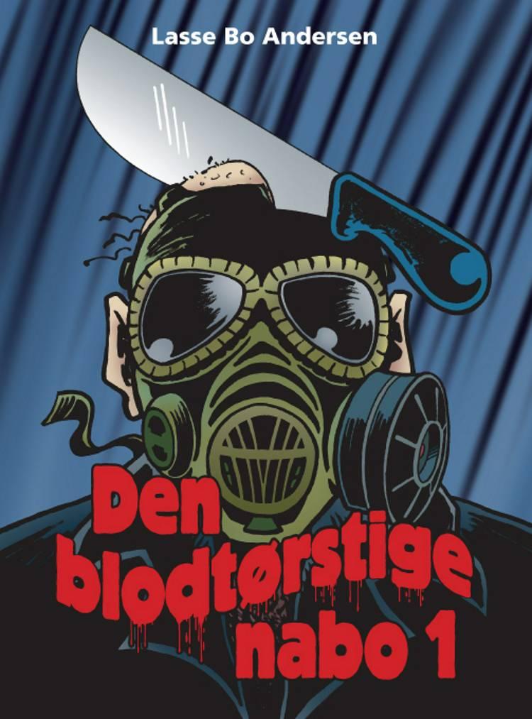 Den blodtørstige nabo 1 af Lasse Bo Andersen