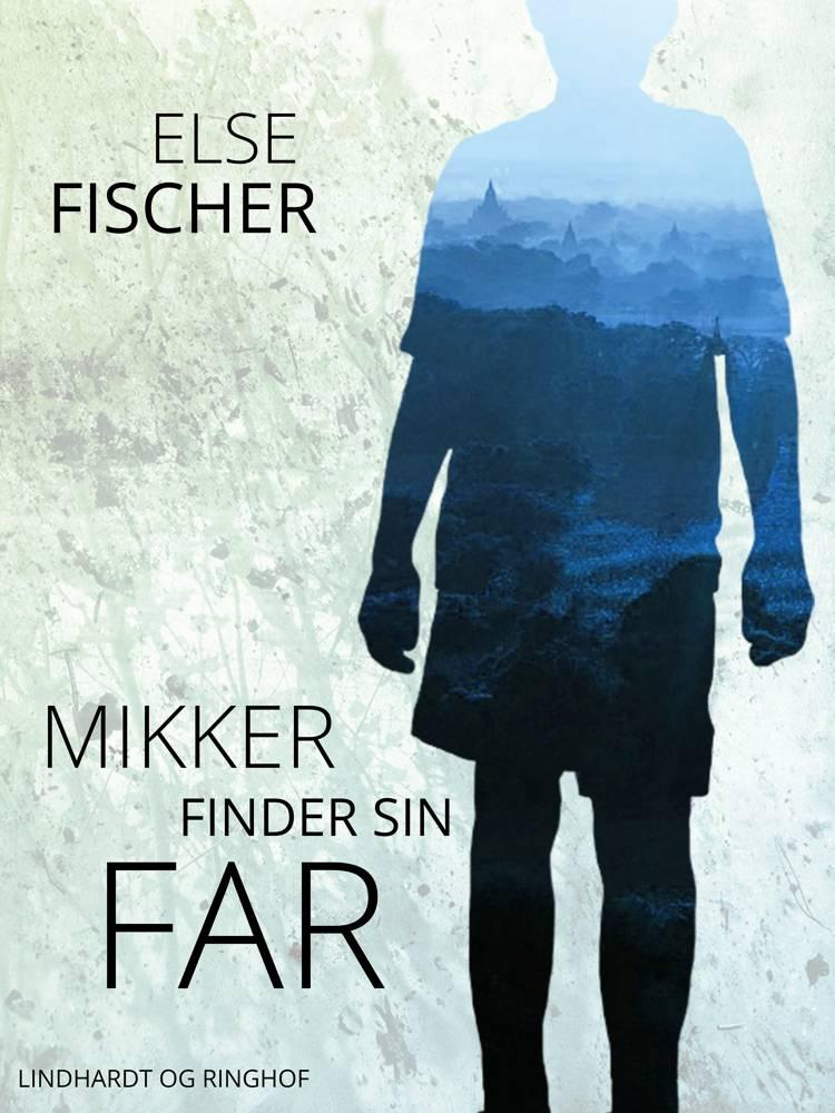 Mikker finder sin far af Else Fischer