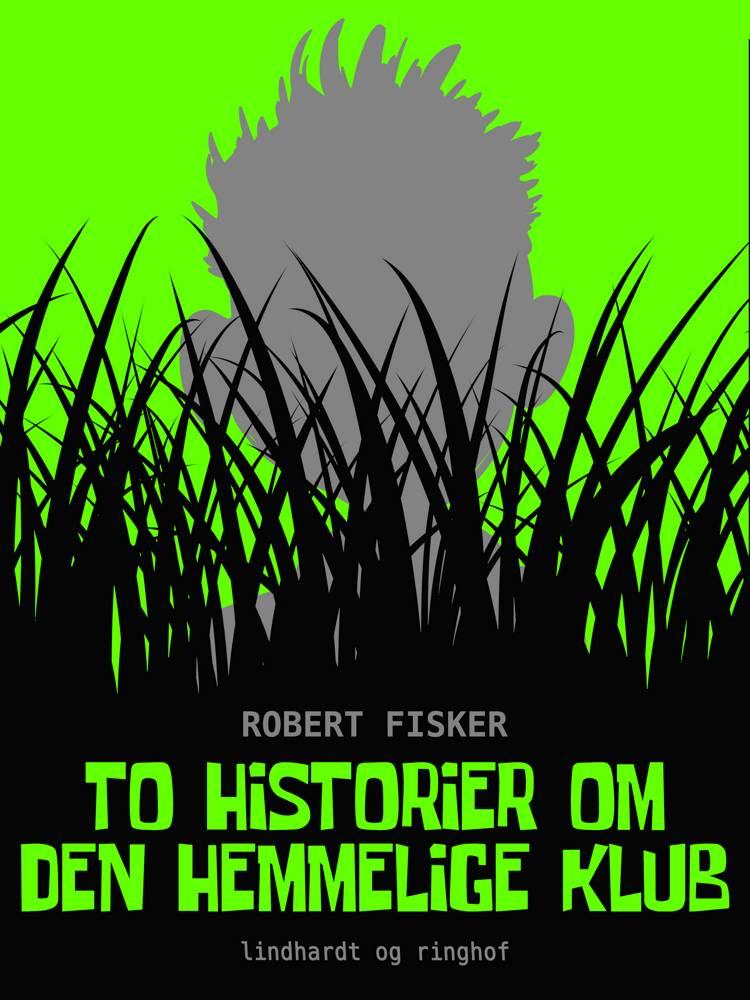 To historier om den hemmelige klub af Robert Fisker
