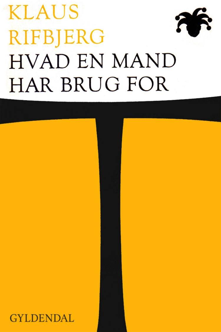 Hvad en mand har brug for af Klaus Rifbjerg