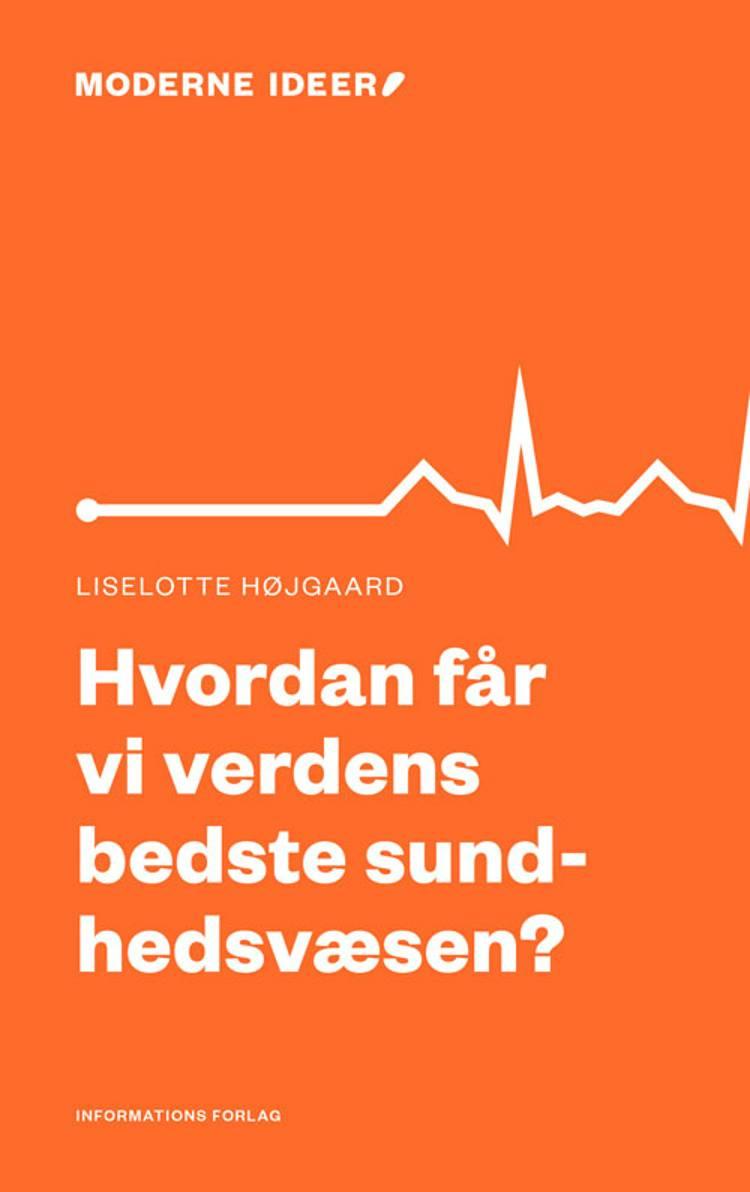 Hvordan får vi verdens bedste sundhedsvæsen? af Liselotte Højgaard