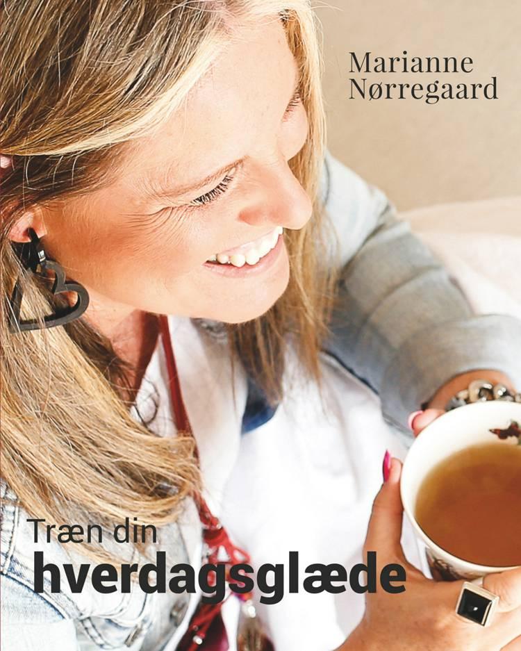 Træn din hverdagsglæde af Marianne Nørregaard