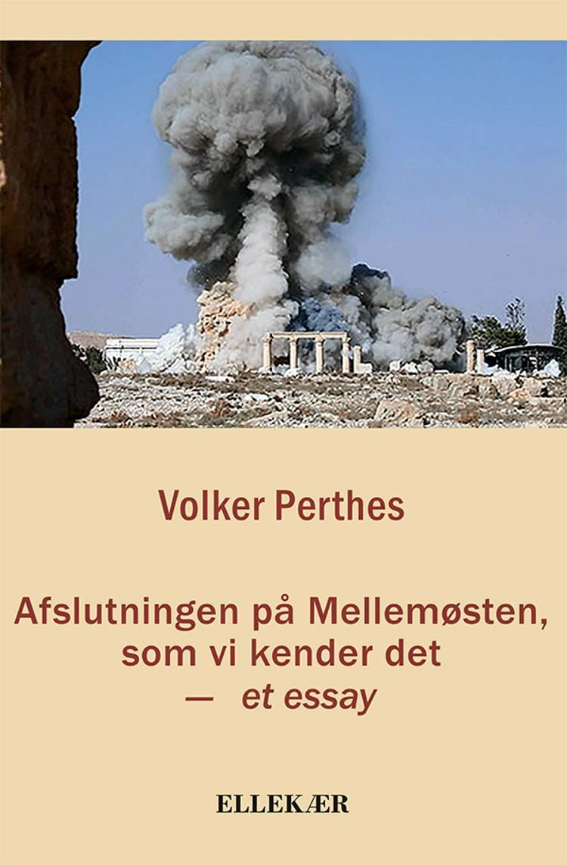 Afslutningen på Mellemøsten, som vi kender det af Volker Perthes