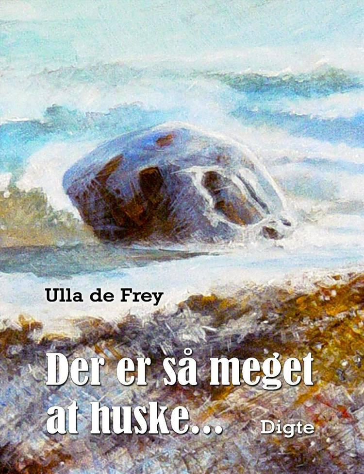 Der er så meget at huske... af Ulla de Frey