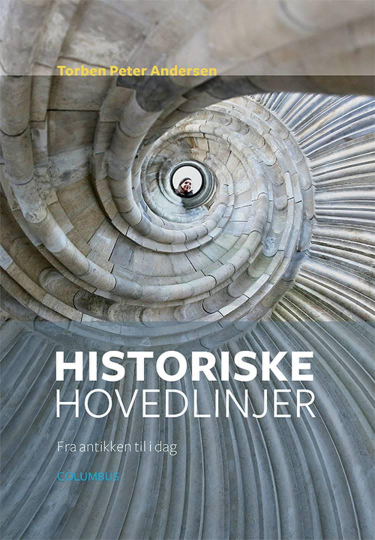 Historiske hovedlinjer af Torben Peter Andersen