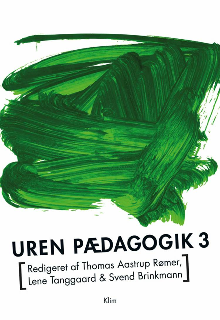 Uren pædagogik 3 af Svend Brinkmann, Lene Tanggaard og Thomas Aastrup Rømer