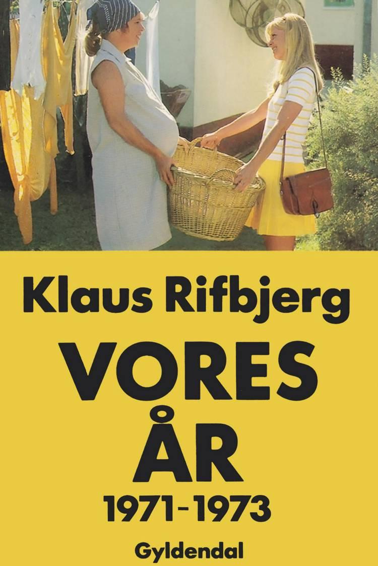 Vores år - 1971-1973 af Klaus Rifbjerg