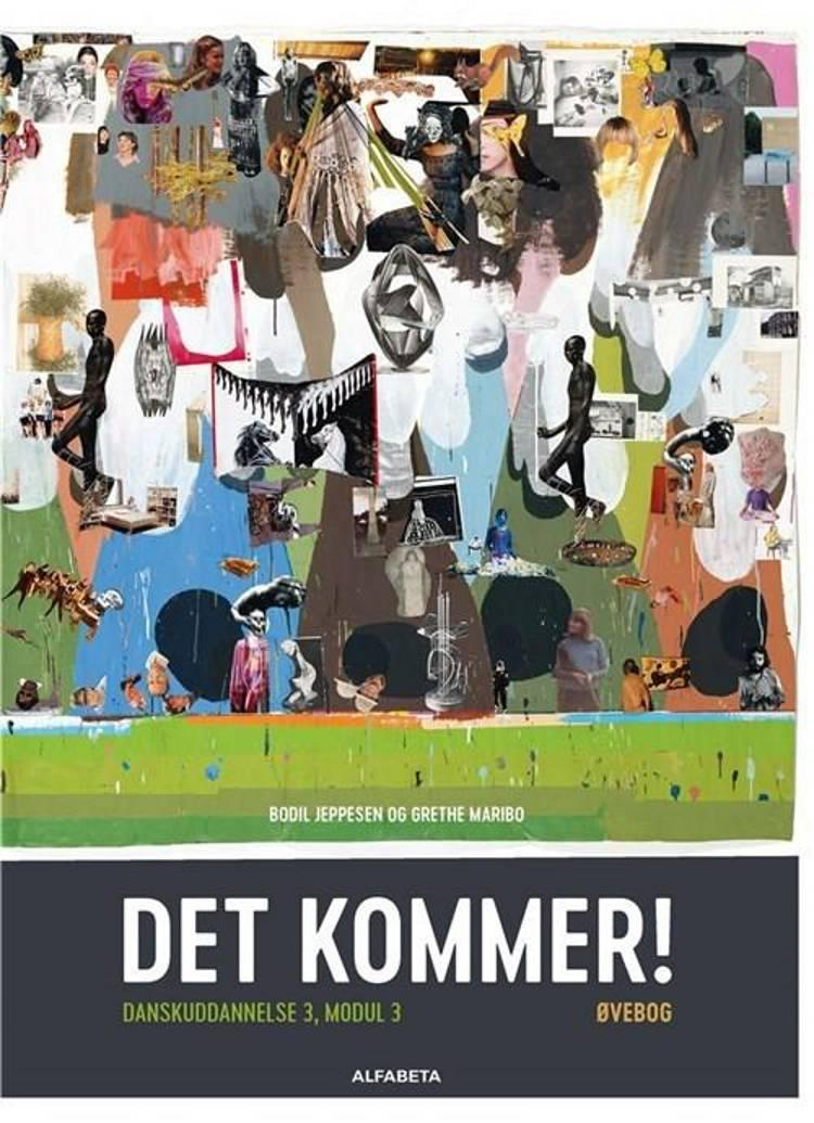 Det kommer! Dansk som andetsprog af Bodil Jeppesen og Grethe Maribo
