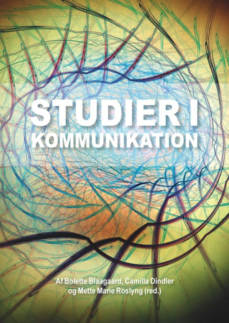 Studier i kommunikation af Bolette Blaagaard